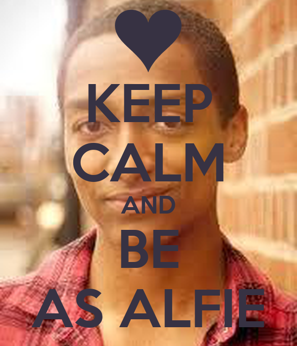 KEEP CALM AND BE AS ALFIE