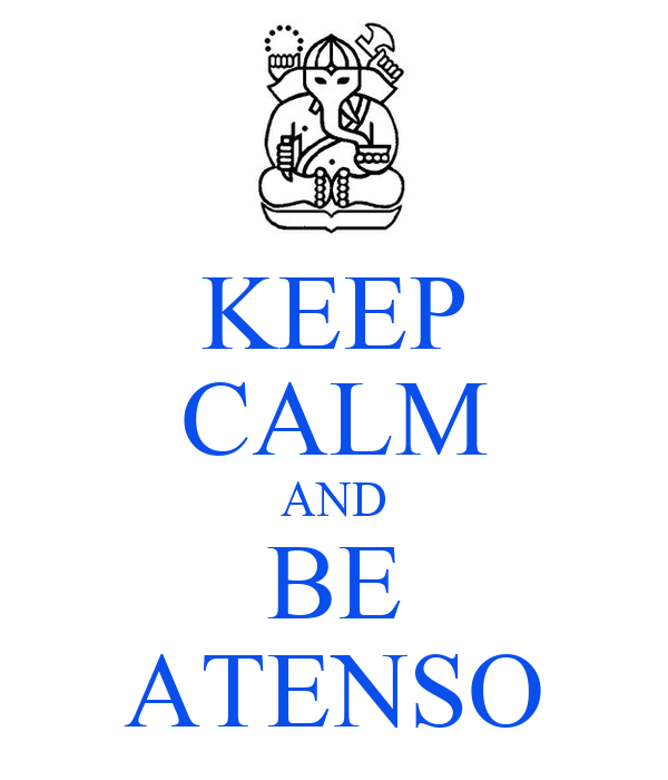 KEEP CALM AND BE ATENSO