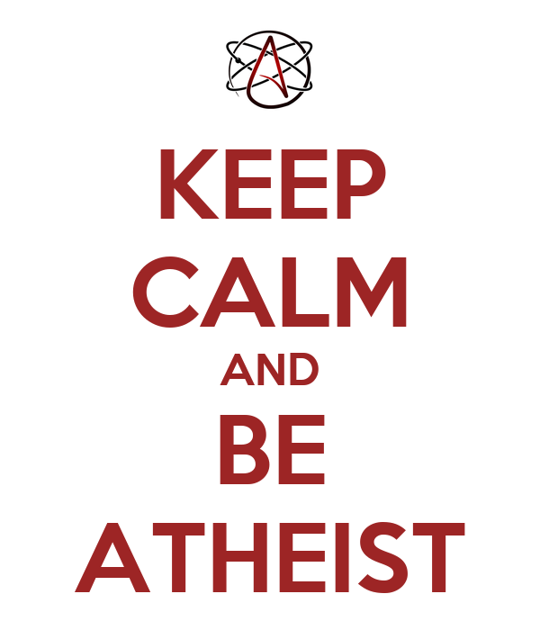 KEEP CALM AND BE ATHEIST