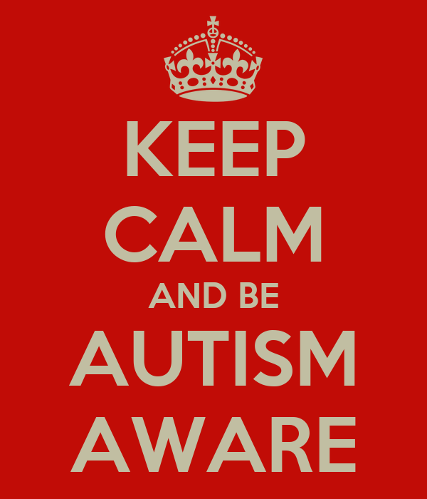 KEEP CALM AND BE AUTISM AWARE
