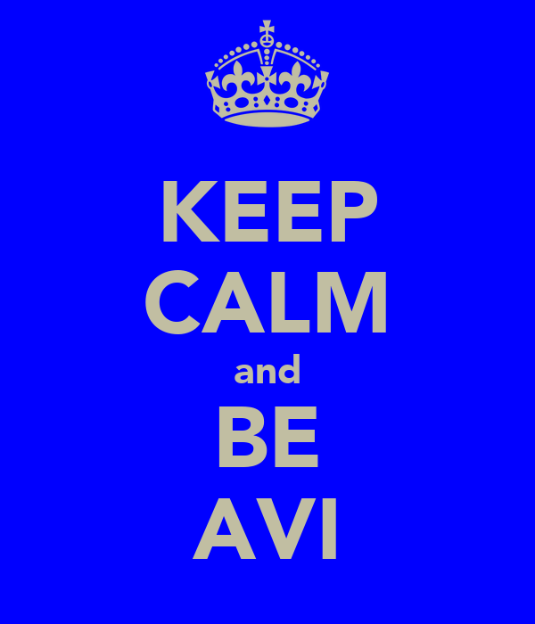 KEEP CALM and BE AVI