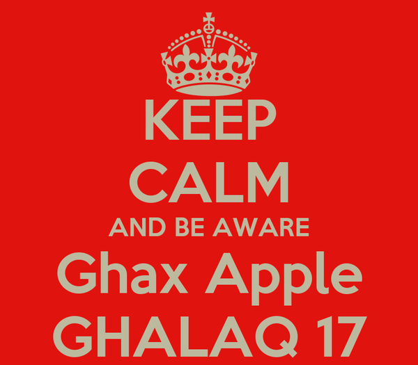 KEEP CALM AND BE AWARE Ghax Apple GHALAQ 17