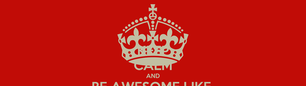 KEEP CALM AND BE AWESOME LIKE  SONAM CHIMI