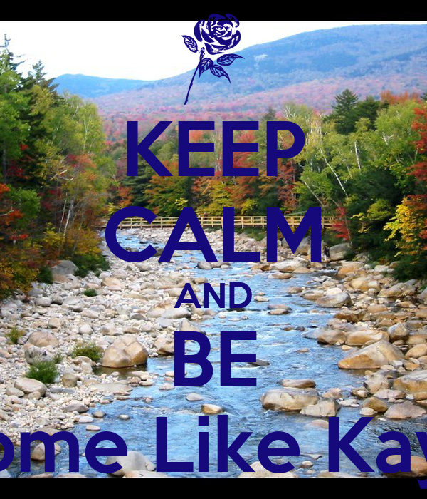 KEEP CALM AND BE Awsome Like Kayleen