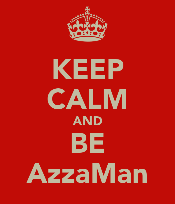KEEP CALM AND BE AzzaMan