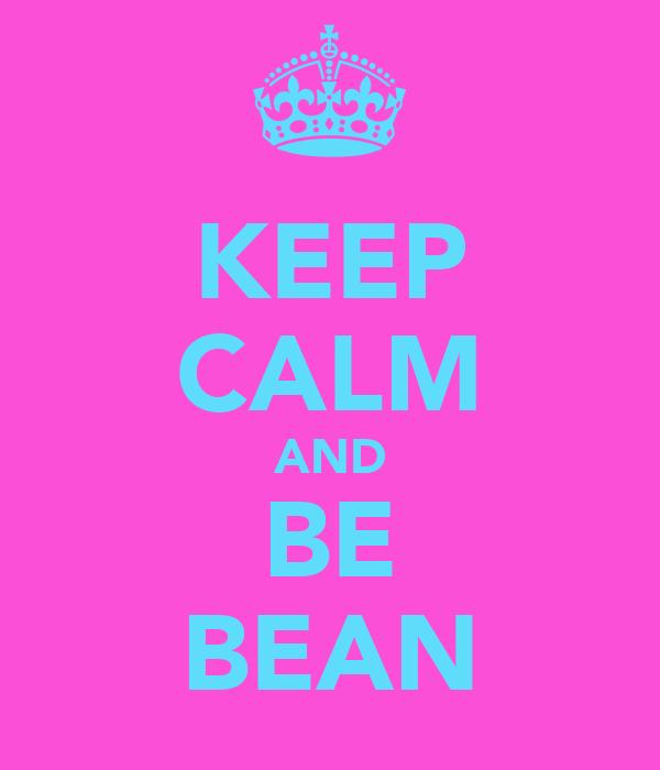KEEP CALM AND BE BEAN