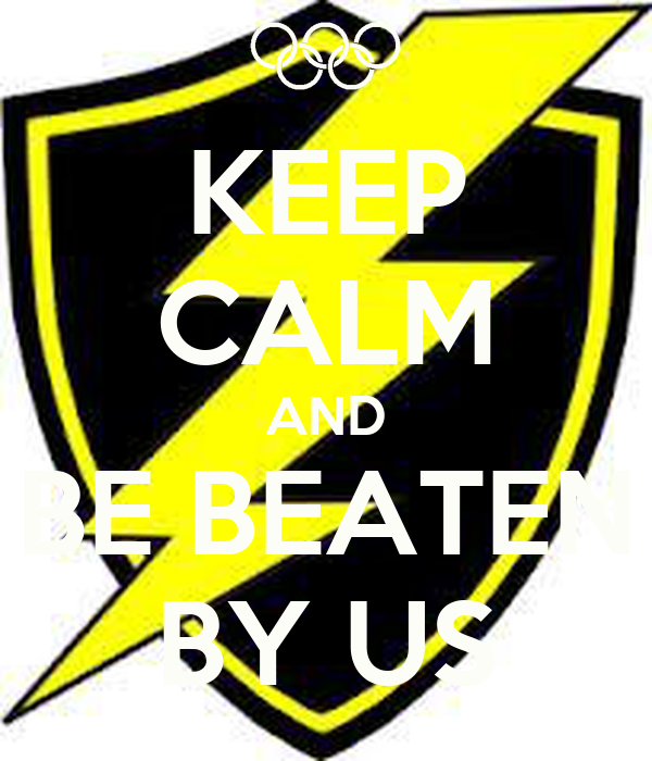 KEEP CALM AND BE BEATEN BY US
