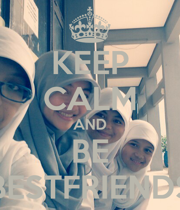 KEEP CALM AND BE BESTFRIENDS
