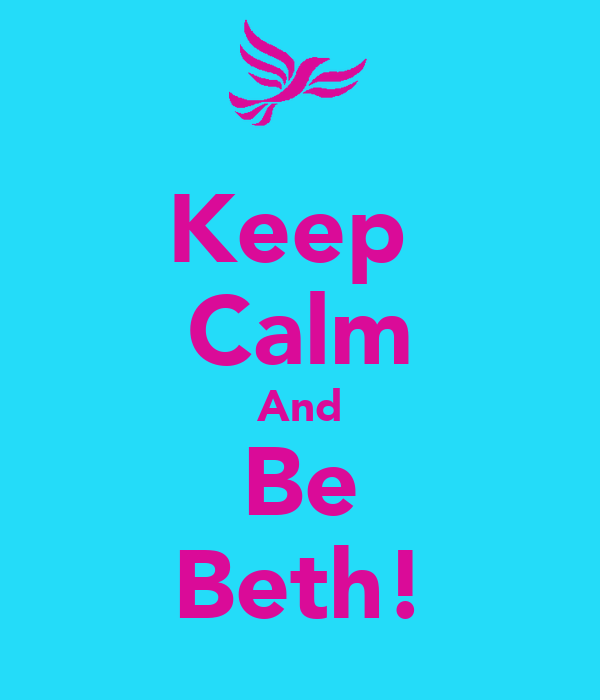 Keep  Calm And Be Beth!
