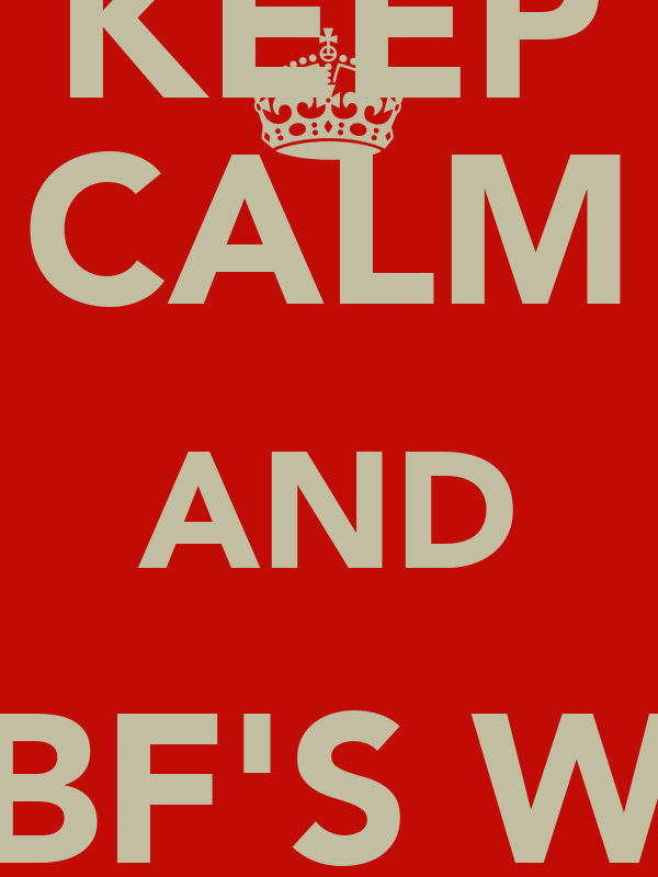 KEEP CALM AND BE BF'S WITH BLYTHE
