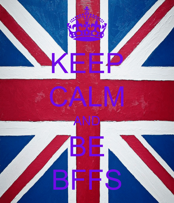 KEEP CALM AND BE BFFS
