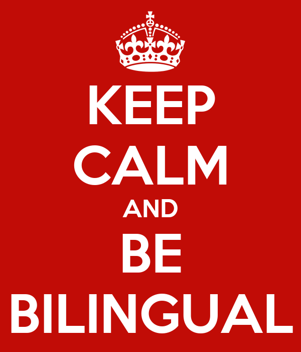 KEEP CALM AND BE BILINGUAL