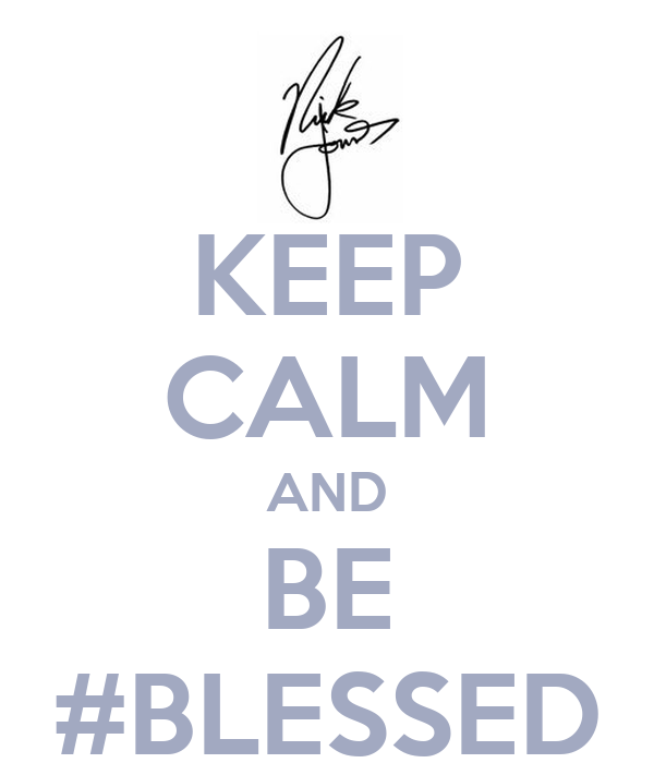 KEEP CALM AND BE #BLESSED