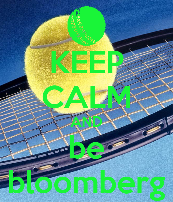 KEEP CALM AND be bloomberg