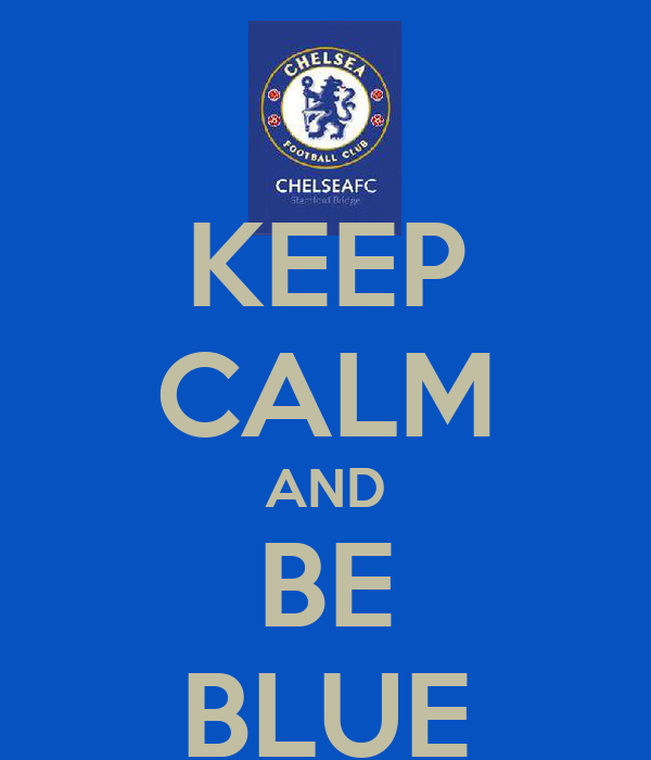 KEEP CALM AND BE BLUE