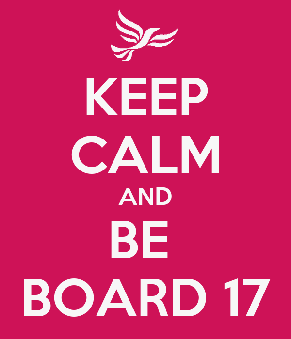 KEEP CALM AND BE  BOARD 17