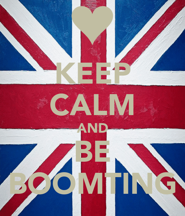 KEEP CALM AND BE BOOMTING