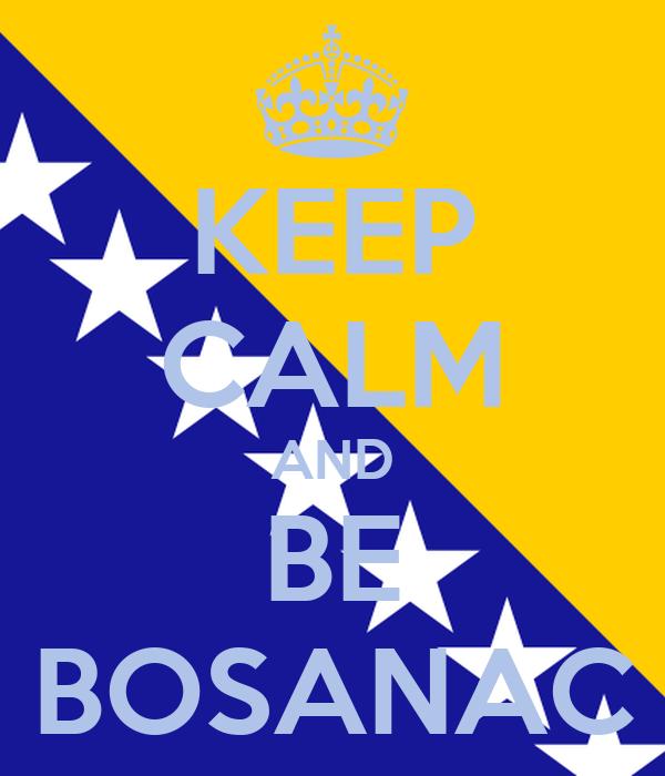 KEEP CALM AND BE BOSANAC