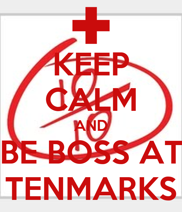 KEEP CALM AND BE BOSS AT TENMARKS