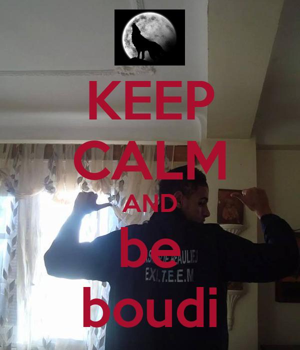 KEEP CALM AND be boudi