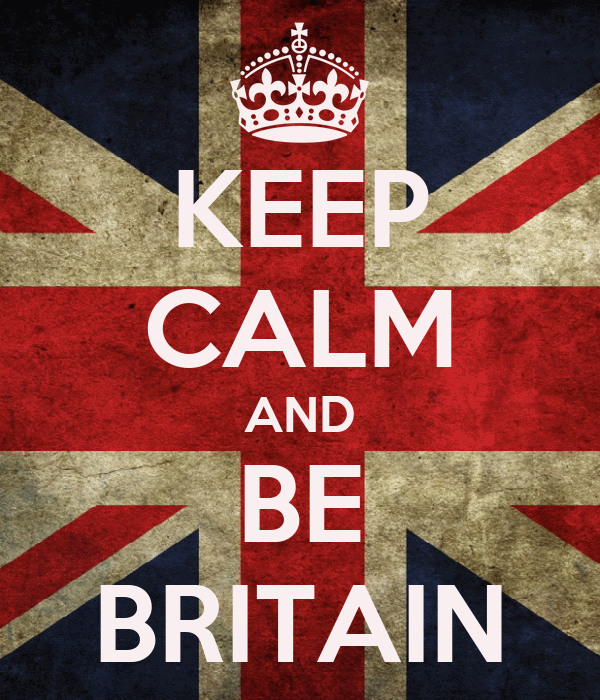 KEEP CALM AND BE BRITAIN