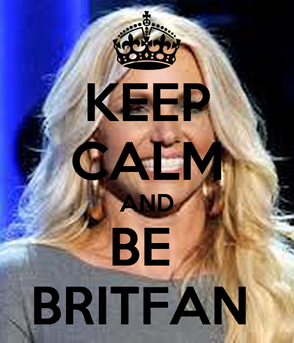 KEEP CALM AND BE  BRITFAN