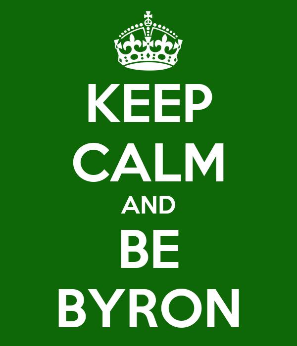 KEEP CALM AND BE BYRON