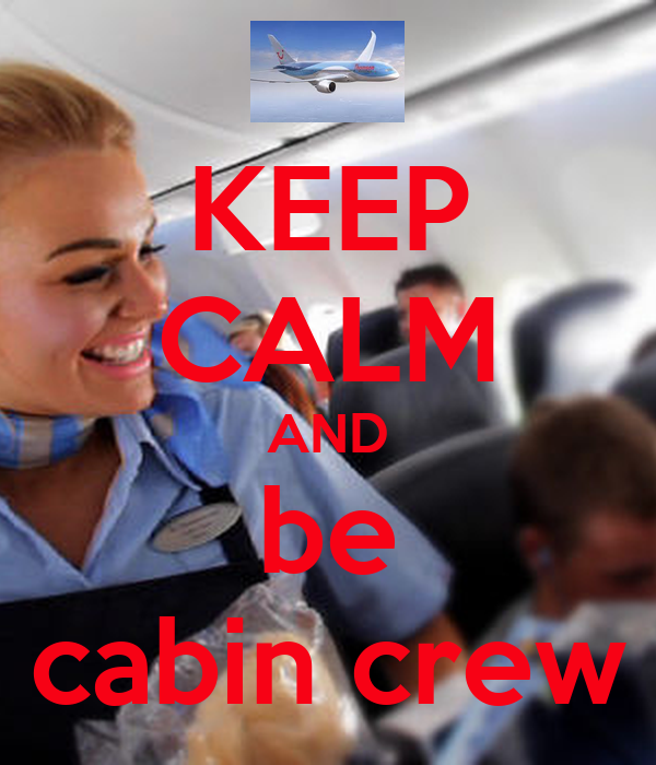 KEEP CALM AND be cabin crew