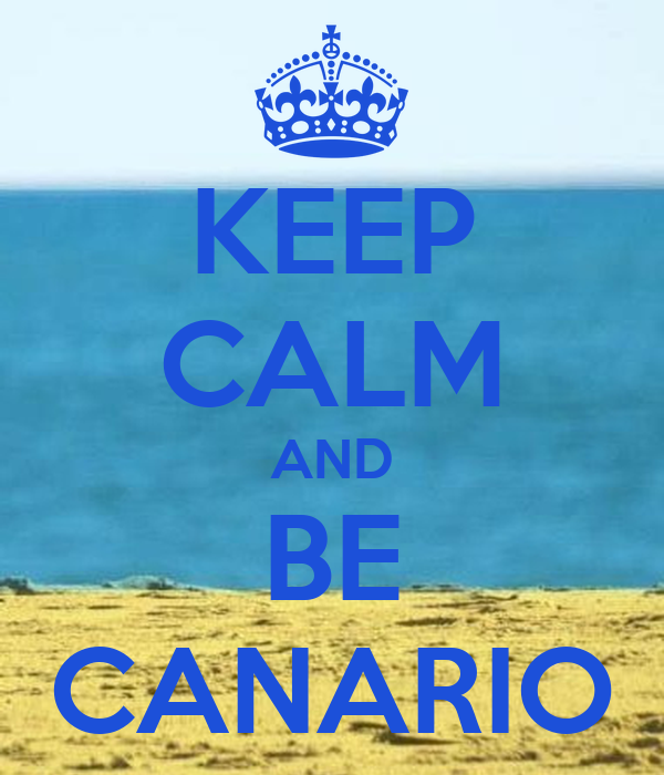 KEEP CALM AND BE CANARIO