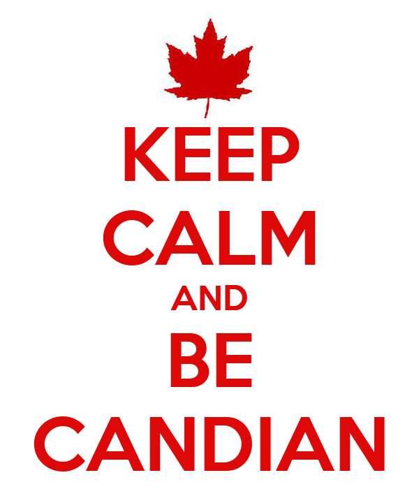 KEEP CALM AND BE CANDIAN