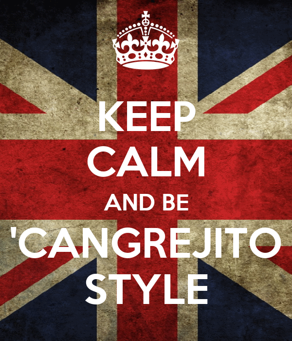 KEEP CALM AND BE 'CANGREJITO STYLE