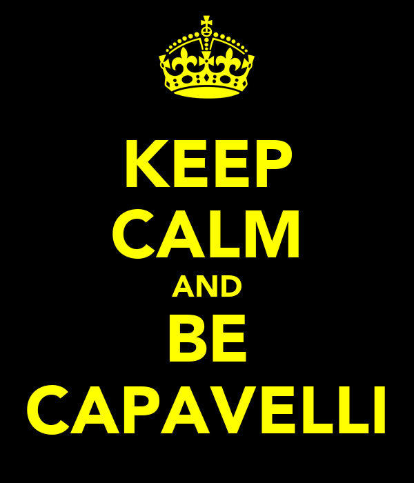 KEEP CALM AND BE CAPAVELLI