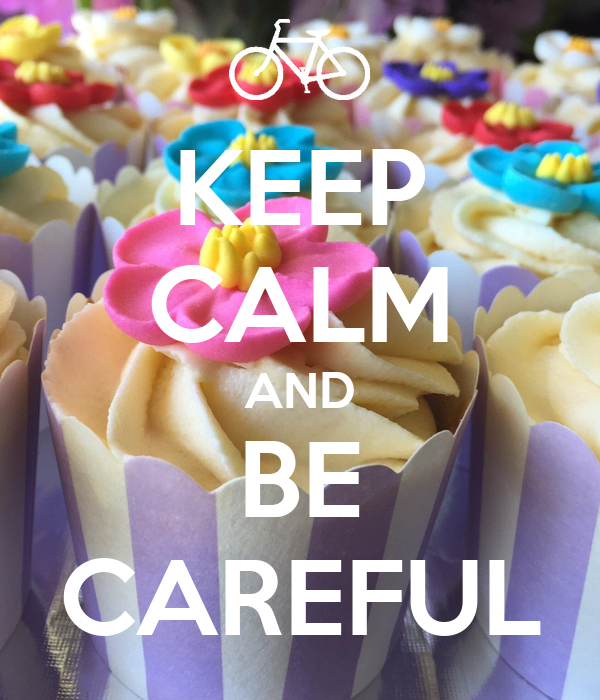 KEEP CALM AND BE CAREFUL Poster | NATALIA
