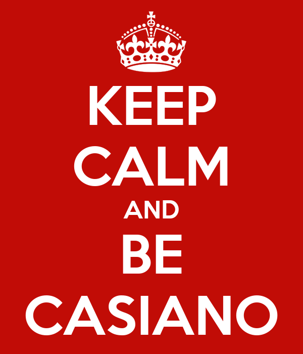 KEEP CALM AND BE CASIANO