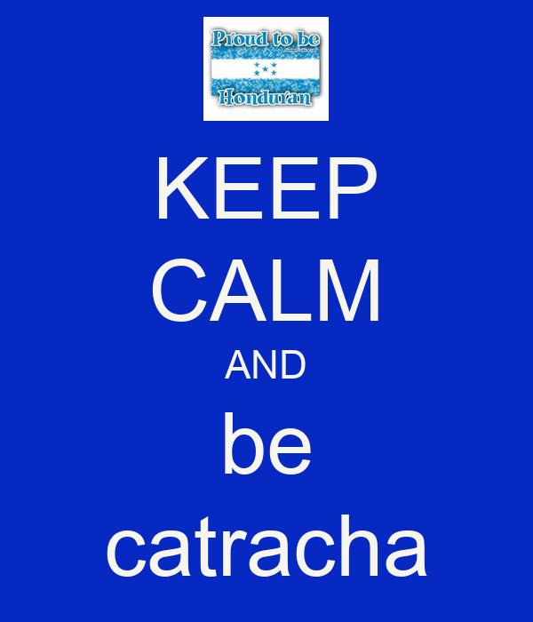 KEEP CALM AND be catracha