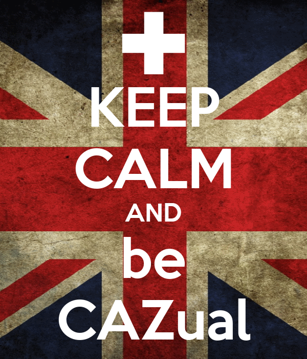 KEEP CALM AND be CAZual