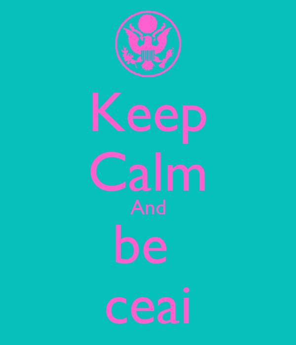 Keep Calm And be  ceai