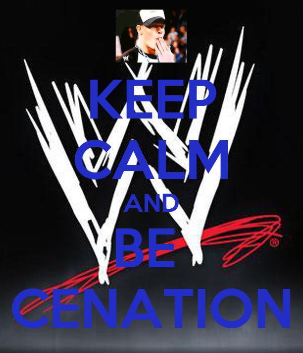 KEEP CALM AND BE  CENATION