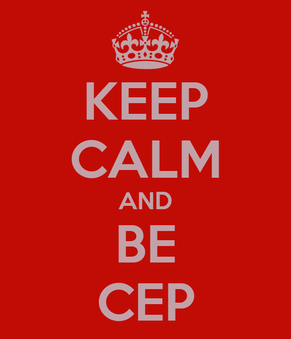 KEEP CALM AND BE CEP