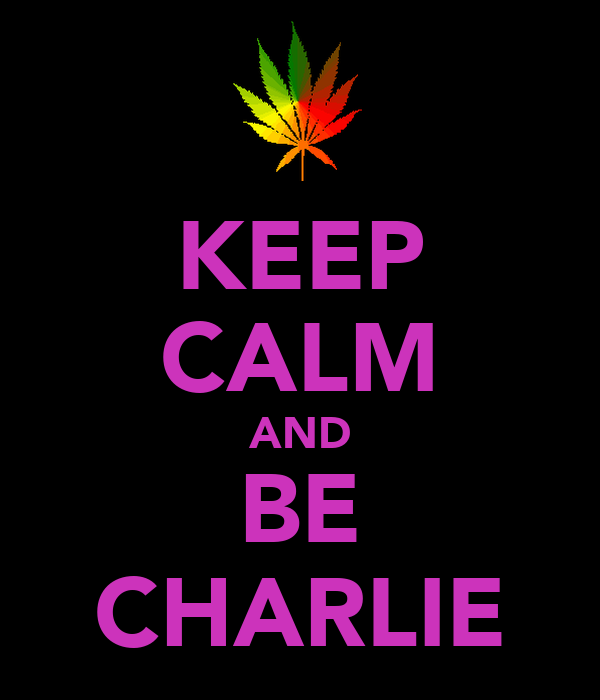 KEEP CALM AND BE CHARLIE