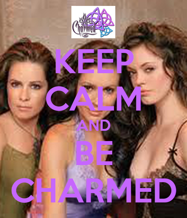 KEEP CALM AND BE CHARMED