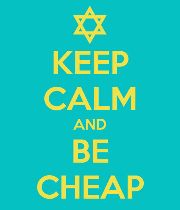 KEEP CALM AND BE CHEAP