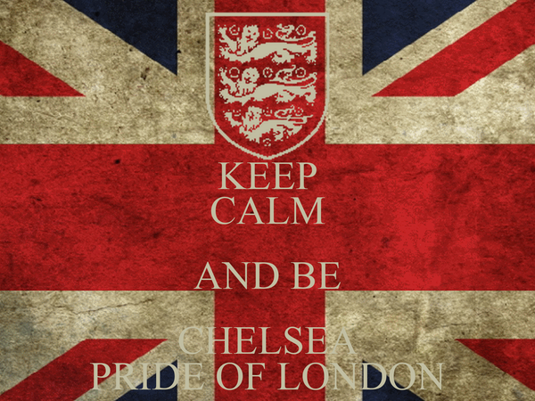 KEEP CALM AND BE CHELSEA PRIDE OF LONDON