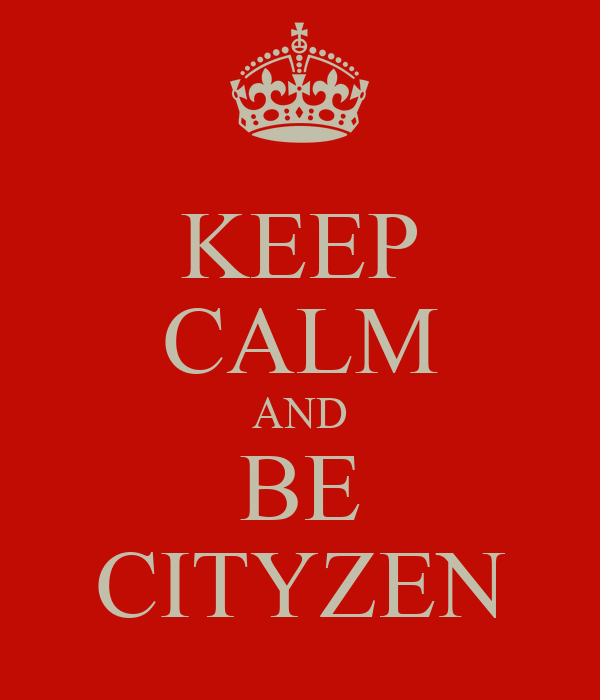 KEEP CALM AND BE CITYZEN