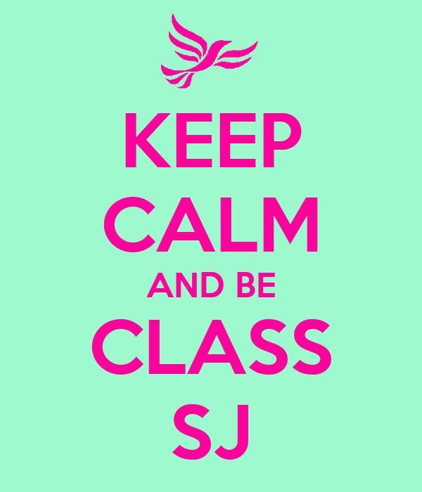 KEEP CALM AND BE CLASS SJ