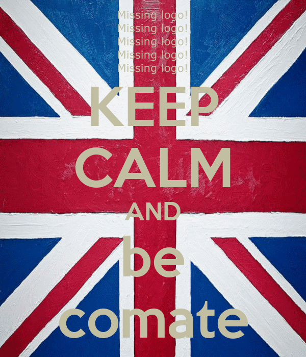 KEEP CALM AND be comate