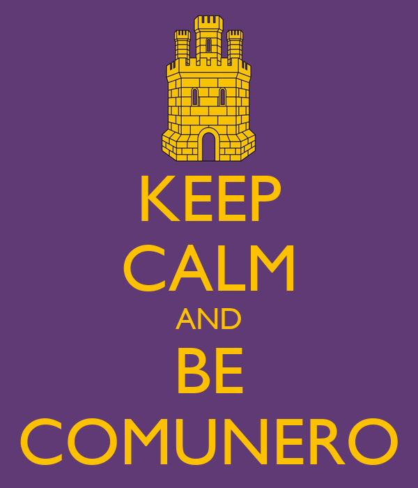 KEEP CALM AND BE COMUNERO