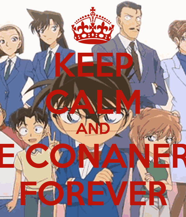 KEEP CALM AND BE CONANERS FOREVER