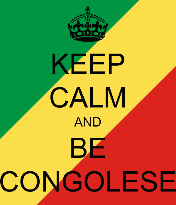 KEEP CALM AND BE CONGOLESE