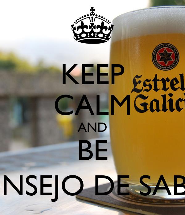 KEEP CALM AND BE CONSEJO DE SABIAS
